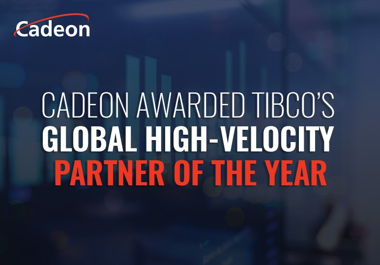 CADEON INC. AWARDED TIBCO GLOBAL HIGH VELOCITY PARTNER OF THE YEAR