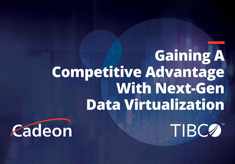 Gaining A Competitive Advantage With Next-Gen Data Virtualization